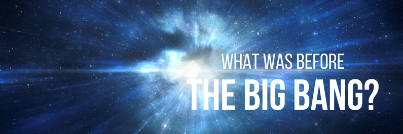 What was before The Big Bang?