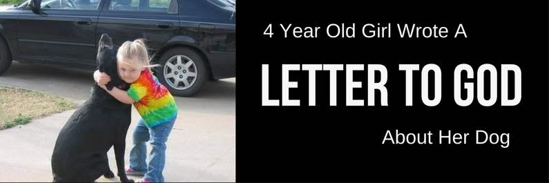 4 Year Old Girl Wrote A Letter To God – For Her Dog